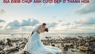 Top 6 địa điểm chụp ảnh cưới đẹp ở Thanh Hóa