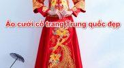 Top 6 mẫu áo cưới cổ trang Trung quốc Đẹp Mê Ly nên thử 1 lần